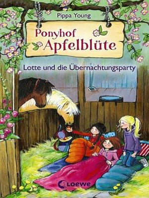 cover image of Ponyhof Apfelblüte 12--Lotte und die Übernachtungsparty