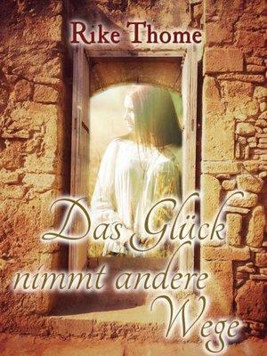 cover image of Das Glück nimmt andere Wege