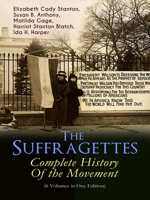 cover image of The Suffragettes – Complete History of the Movement (6 Volumes in One Edition)