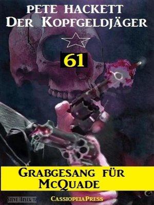 cover image of Grabgesang für McQuade (Der Kopfgeldjäger 61)
