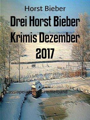 cover image of Drei Horst Bieber Krimis Dezember 2017