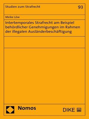 cover image of Intertemporales Strafrecht am Beispiel behördlicher Genehmigungen im Rahmen der illegalen Ausländerbeschäftigung