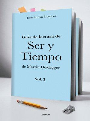 cover image of Guía para la lectura de Ser y Tiempo de Heidegger, Volume 2
