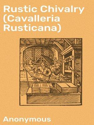 cover image of Rustic Chivalry (Cavalleria Rusticana)
