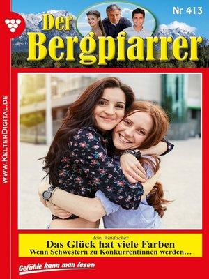 cover image of Der Bergpfarrer 413 – Heimatroman