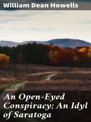 cover image of An Open-Eyed Conspiracy; an Idyl of Saratoga