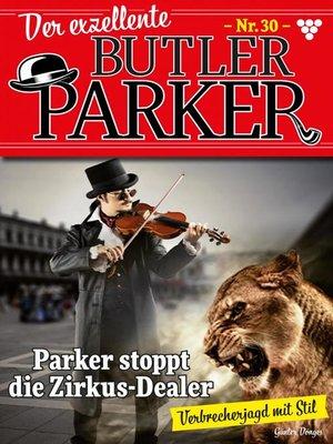 cover image of Der exzellente Butler Parker 30 – Kriminalroman
