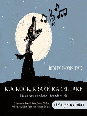 cover image of Kuckuck, Krake, Kakerlake. Das etwas andere Tierhörbuch