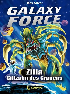 cover image of Galaxy Force 3--Zilla, Giftzahn des Grauens
