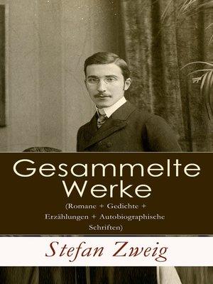 cover image of Gesammelte Werke (Romane + Gedichte + Erzählungen + Autobiographische Schriften)