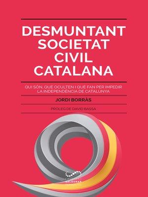 cover image of Desmuntant Societat Civil Catalana