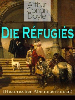 cover image of Die Réfugiés (Historischer Abenteuerroman)
