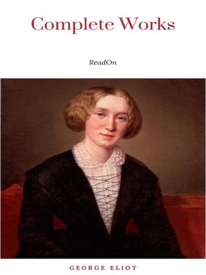 cover image of The Complete Works of George Eliot.(10 Volume Set)(limited to 1000 Sets. Set #283)(edition De Luxe)