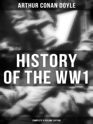cover image of History of the WW1  (Complete 6 Volume Edition)