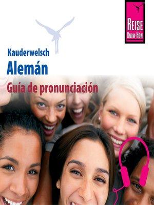 cover image of Kauderwelsch Guía de pronunciación Alemán--palabra por palabra
