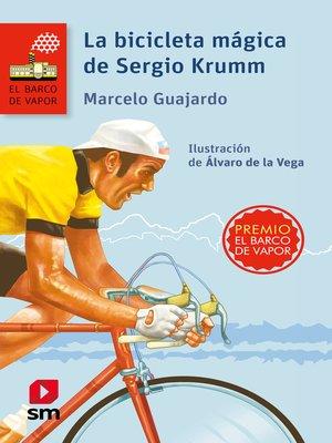 cover image of La bicicleta mágica de Sergio Krumm
