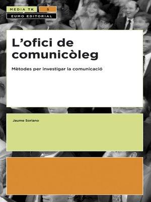 cover image of L'ofici de comunicòleg