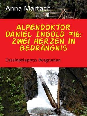 cover image of Alpendoktor Daniel Ingold #16