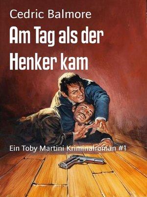 cover image of Am Tag als der Henker kam