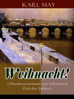 cover image of Weihnacht! (Abenteuerroman zur schönsten Zeit des Jahres)
