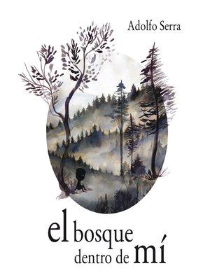 cover image of El bosque dentro de mí