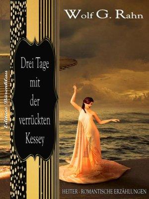 cover image of Drei Tage mit der verrückten Kessey