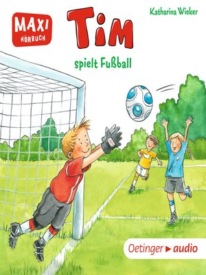 cover image of MAXI Tim spielt Fußball