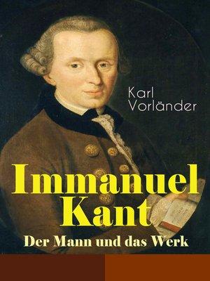 cover image of Immanuel Kant--Der Mann und das Werk