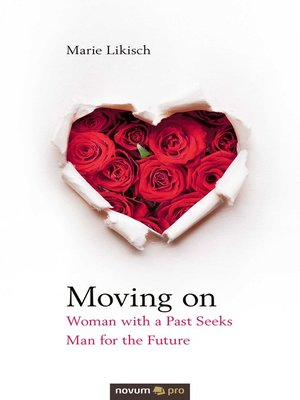 cover image of Moving on--Woman with a Past Seeks Man for the Future