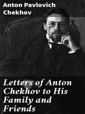 cover image of Letters of Anton Chekhov to His Family and Friends