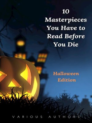 cover image of 10 Masterpieces You Have to Read Before You Die [Halloween Edition]