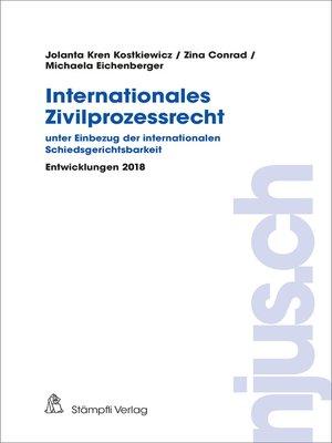 cover image of Internationales Zivilprozessrecht--unter Einbezug der internationalen Schiedsgerichtsbarkeit