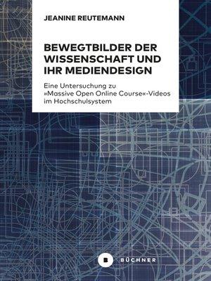 cover image of Bewegtbilder der Wissenschaft und ihr Mediendesign
