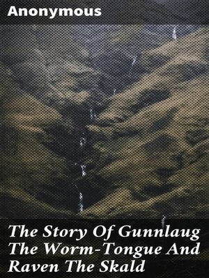 cover image of The Story of Gunnlaug the Worm-Tongue and Raven the Skald