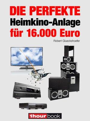 cover image of Die perfekte Heimkino-Anlage für 16.000 Euro