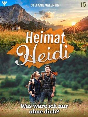 cover image of Heimat-Heidi 15 – Heimatroman