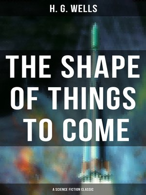 cover image of The Shape of Things to Come--A Science Fiction Classic