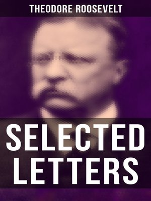 cover image of Selected Letters of Theodore Roosevelt