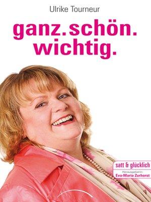 cover image of Ganz.schön.wichtig