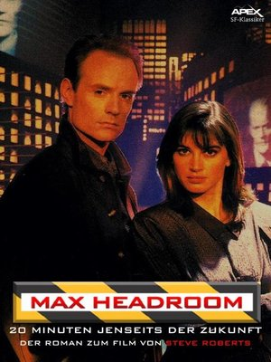 cover image of MAX HEADROOM--20 MINUTEN JENSEITS DER ZUKUNFT