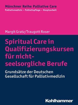 cover image of Spiritual Care in Qualifizierungskursen für nicht-seelsorgliche Berufe