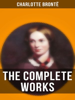 cover image of The Complete Works of Charlotte Brontë