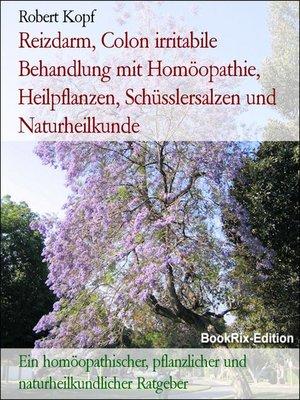 cover image of Reizdarm, Colon irritabile Behandlung mit Homöopathie, Heilpflanzen, Schüsslersalzen und Naturheilkunde