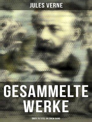 cover image of Gesammelte Werke (Über 70 Titel in einem Band)