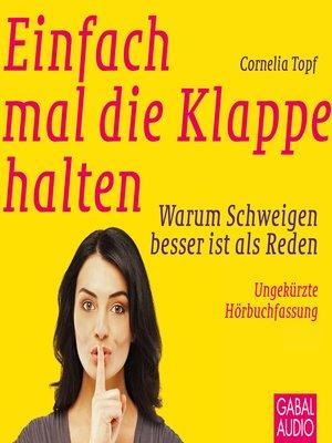 cover image of Einfach mal die Klappe halten