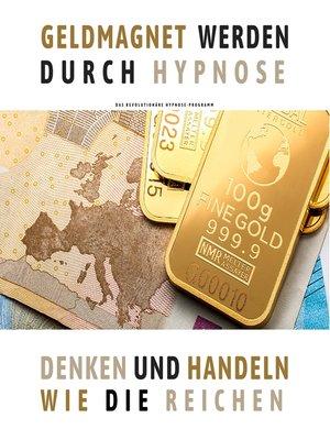 cover image of Geldmagnet werden durch Hypnose (Premium-Bundle)