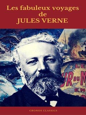 cover image of Les fabuleux voyages de Jules Verne (Cronos Classics)