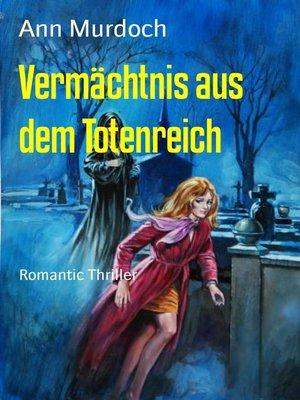 cover image of Vermächtnis aus dem Totenreich