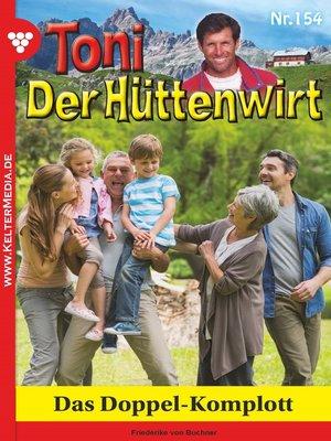 cover image of Toni der Hüttenwirt 154 – Heimatroman