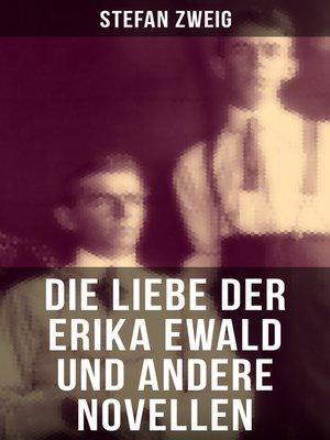 cover image of Die Liebe der Erika Ewald und andere Novellen